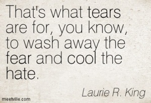 Quotation-Laurie-R-King-fear-hate-tears-cool-Meetville-Quotes-149795